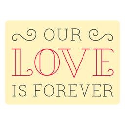 Our love is forever badge