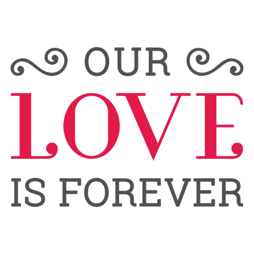 Our love is forever lettering