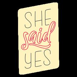 She said yes badge