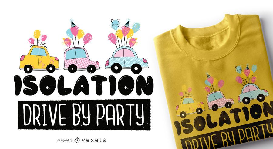 Diseño de camiseta Isolation Drive By Party