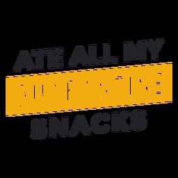 Comi todos os meus lanches de quarentena lettering