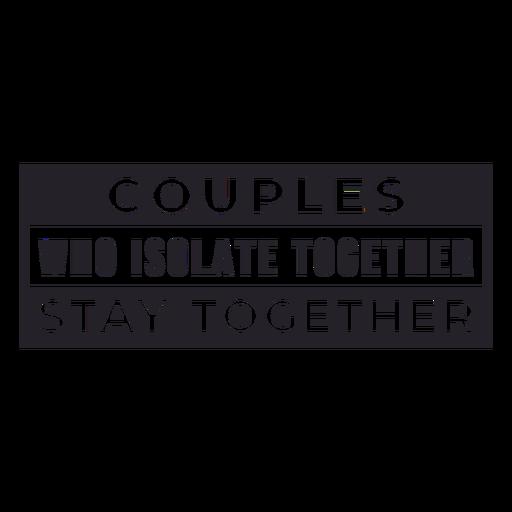 Casais que se isolam em letras