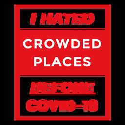 Odiaba la insignia de lugares abarrotados