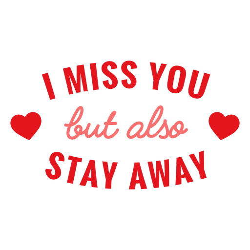 I miss you but stay away lettering Transparent PNG