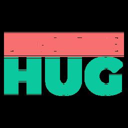 Lettering long distance hug