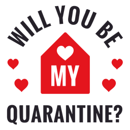 Lettering will you be my quarantine