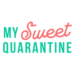 My sweet quarantine lettering