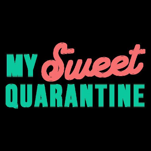 My sweet quarantine lettering Transparent PNG