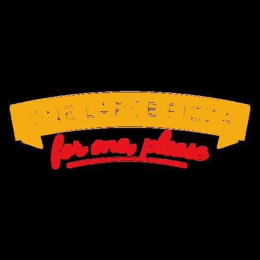 Una pizza grande para una letra.