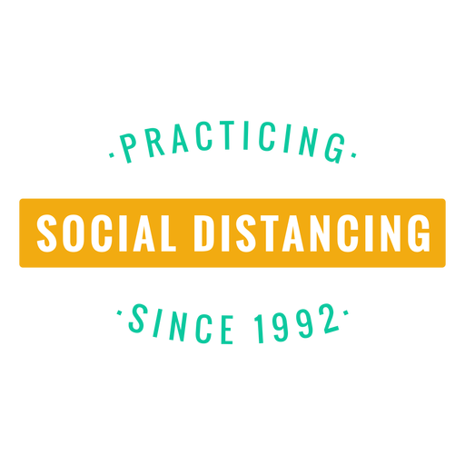 Praticando distanciamento social desde 1992