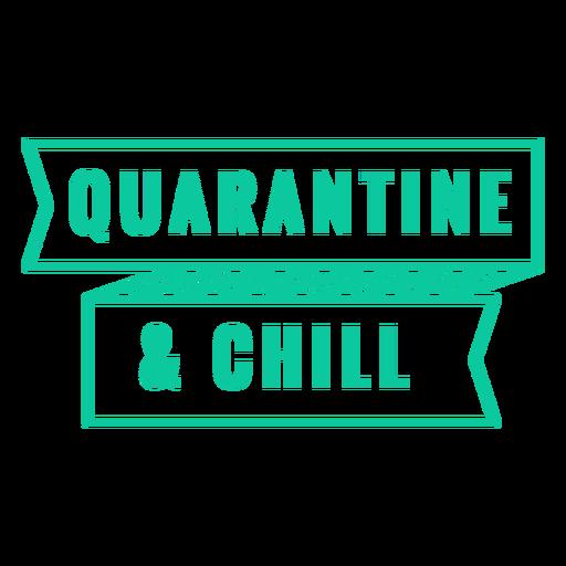 Quarantine and chill badge Transparent PNG
