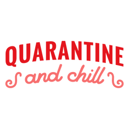 Quarantine and chill lettering quarantine