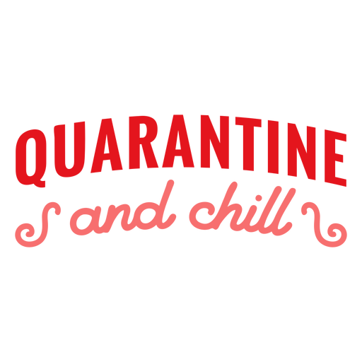 Quarantine and chill lettering quarantine Transparent PNG