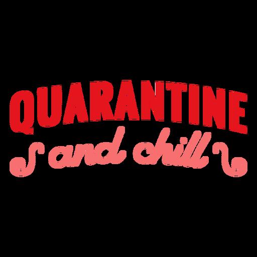 Quarantine and chill lettering quarantine