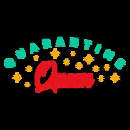 Letras de rainha da quarentena