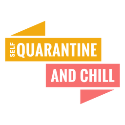 Selfquarantine and chill lettering