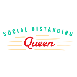 Social distancing queen lettering