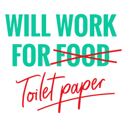 Will work for toilet paper lettering