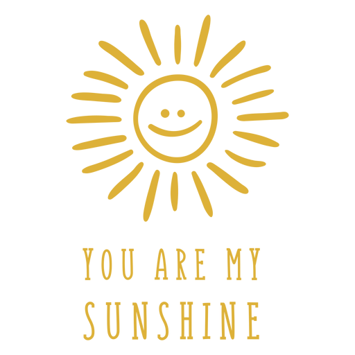 You are my sunshine badge