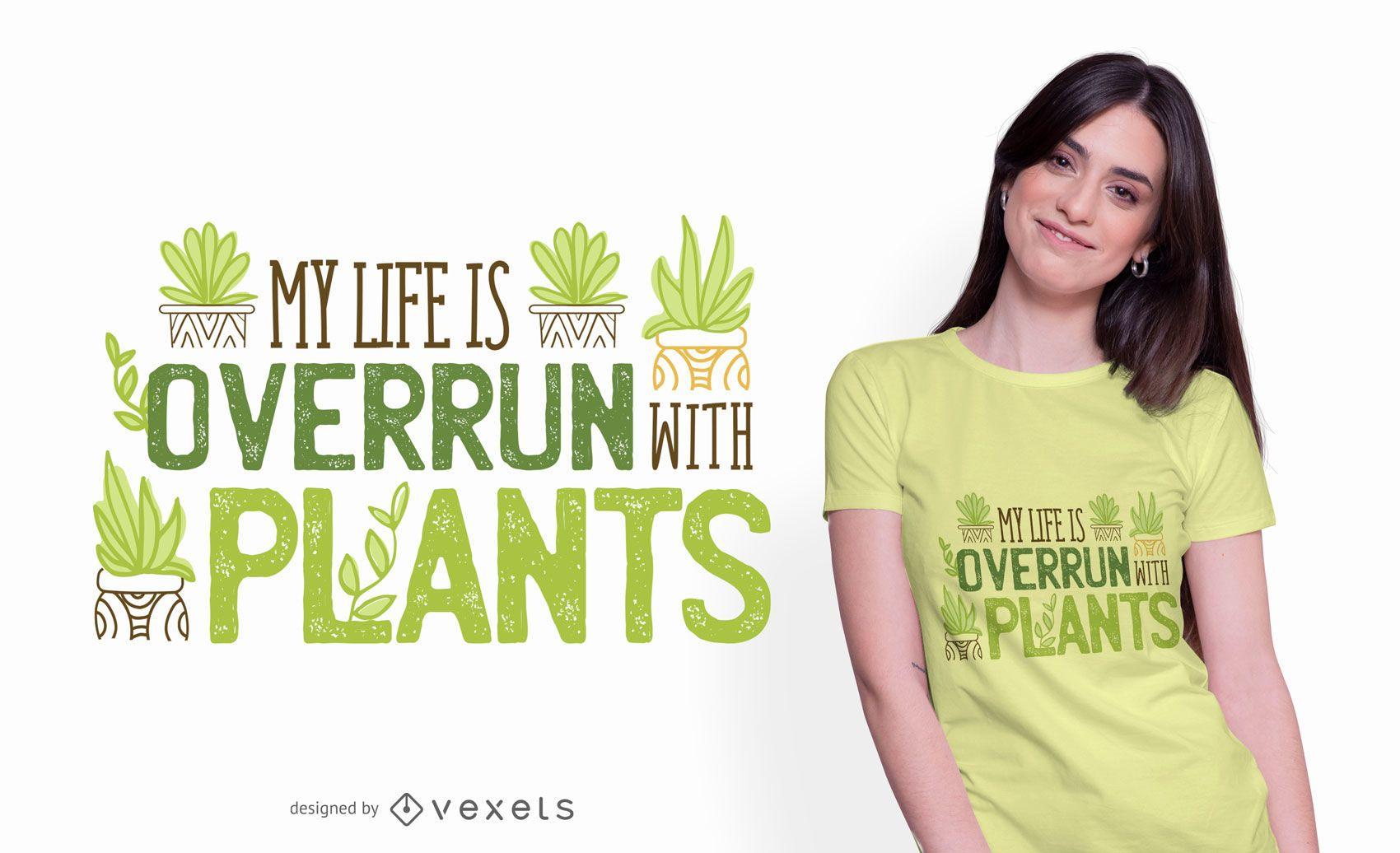 Diseño de camiseta Overrun By Plants Quote
