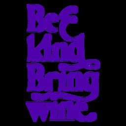 Se amable, tráeme letras de vino