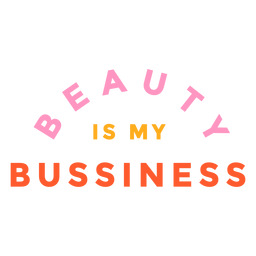 Beauty is my bussiness lettering