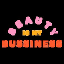 La belleza es mi letra de negocios