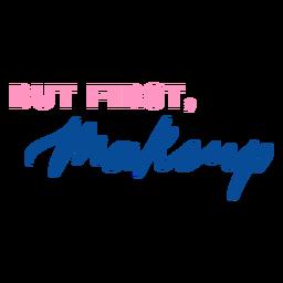 Pero primero letras de maquillaje