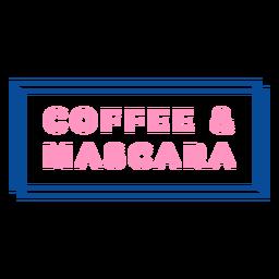 Distintivo de café e rímel