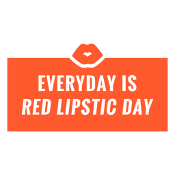 Everyday is red lipstick day badge