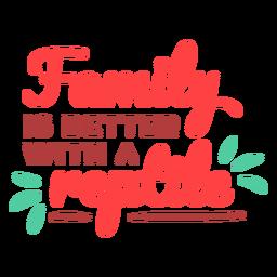 Familie ist besser mit Reptilien Schriftzug
