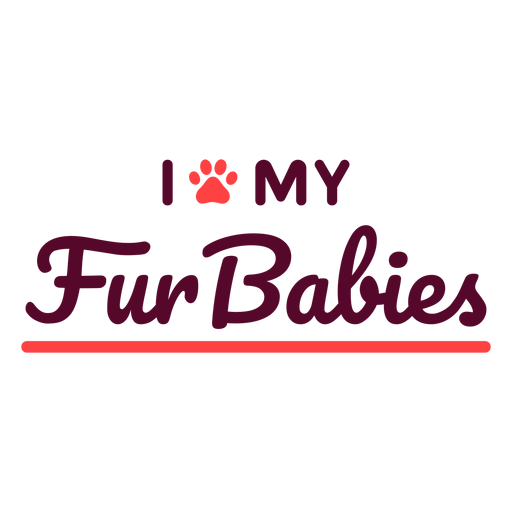 I love my furbabies lettering Transparent PNG