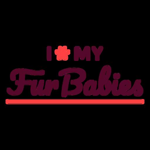 I love my furbabies lettering