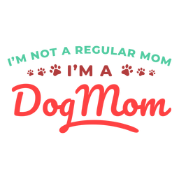 Im a dog mom lettering