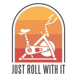 Just roll with it badge