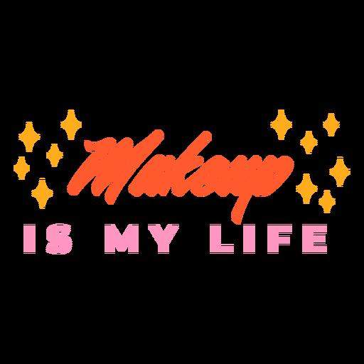 Maquillaje es mi vida letras Transparent PNG