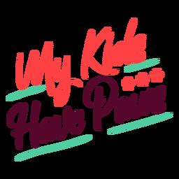 Mis hijos tienen letras de patas