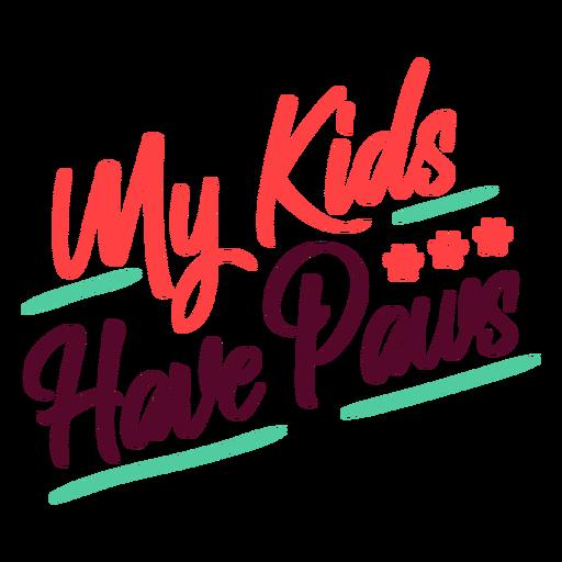 Mis hijos tienen letras de patas Transparent PNG