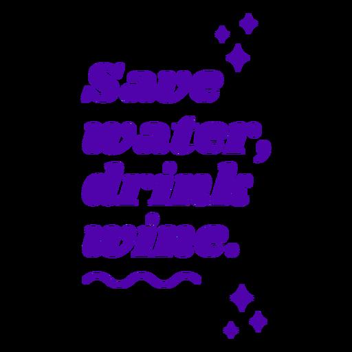 Ahorre agua bebida vino letras Transparent PNG