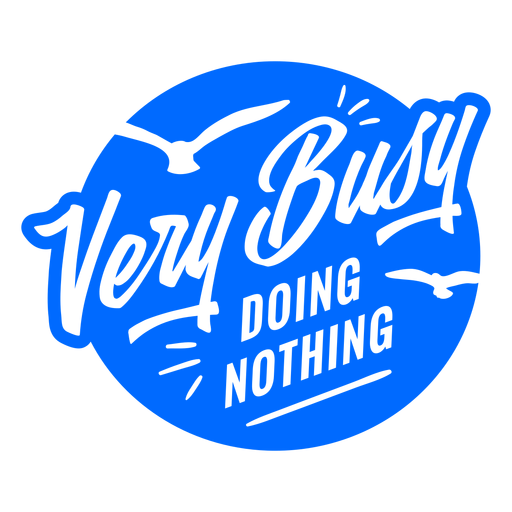 Very busy doing nothing badge Transparent PNG