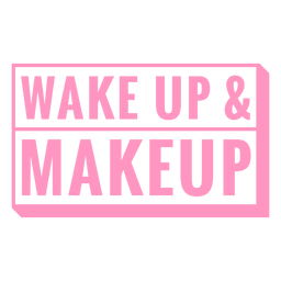 Wake up and makeup badge