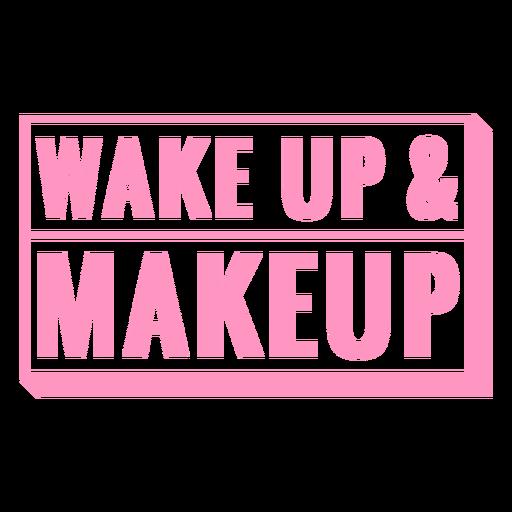 Wake up and makeup badge