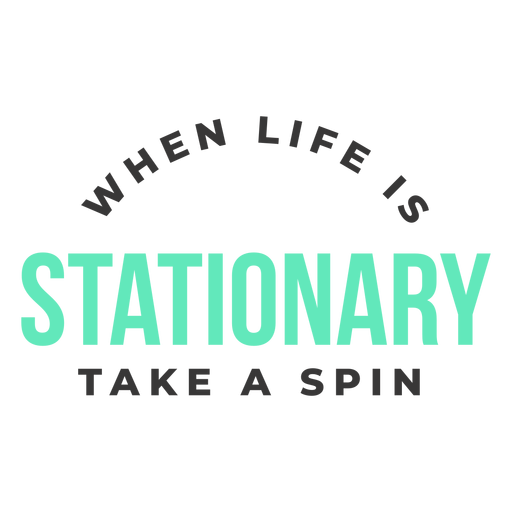 When life is stationary lettering