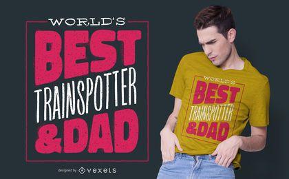 El mejor diseño de camiseta de Trainspotter Dad