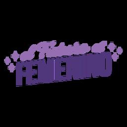 El futuro español del día de la mujer es letras femeninas.