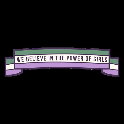 Cree en el poder de la insignia de las chicas Transparent PNG