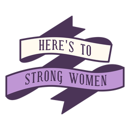 Heres to strong women badge