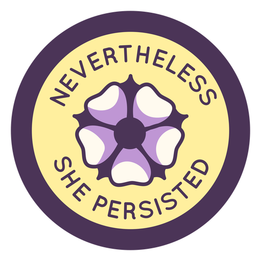 Nevertheless she persisted badge