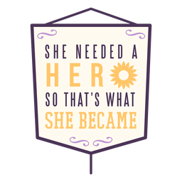 Ella necesitaba una insignia de héroe
