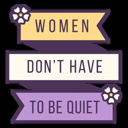 Women dont be quiet badge